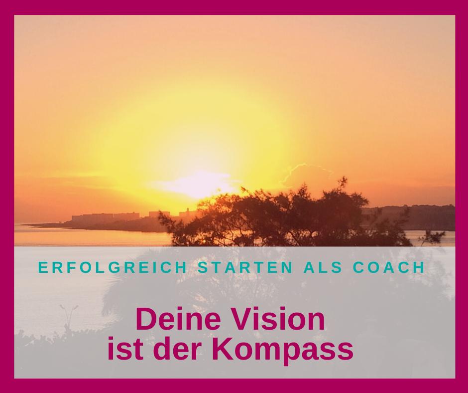 Deine Vision ist der Kompass für deinen Start ins Coaching-Business