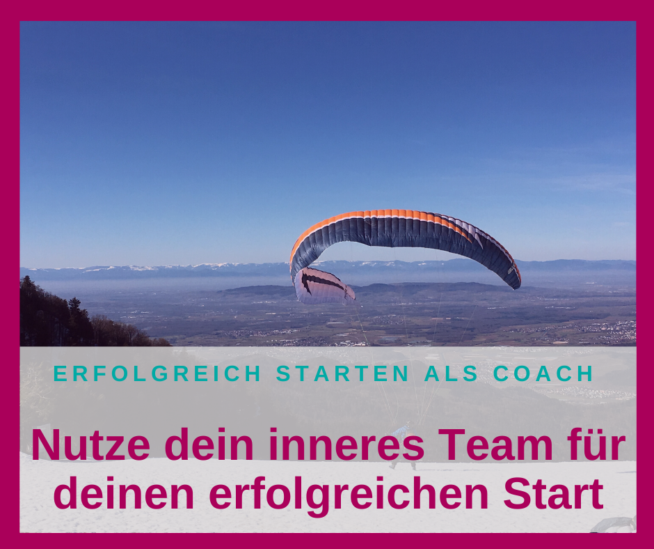 Nutze dein inneres Team für deinen erfolgreichen Start am Coaching-Markt