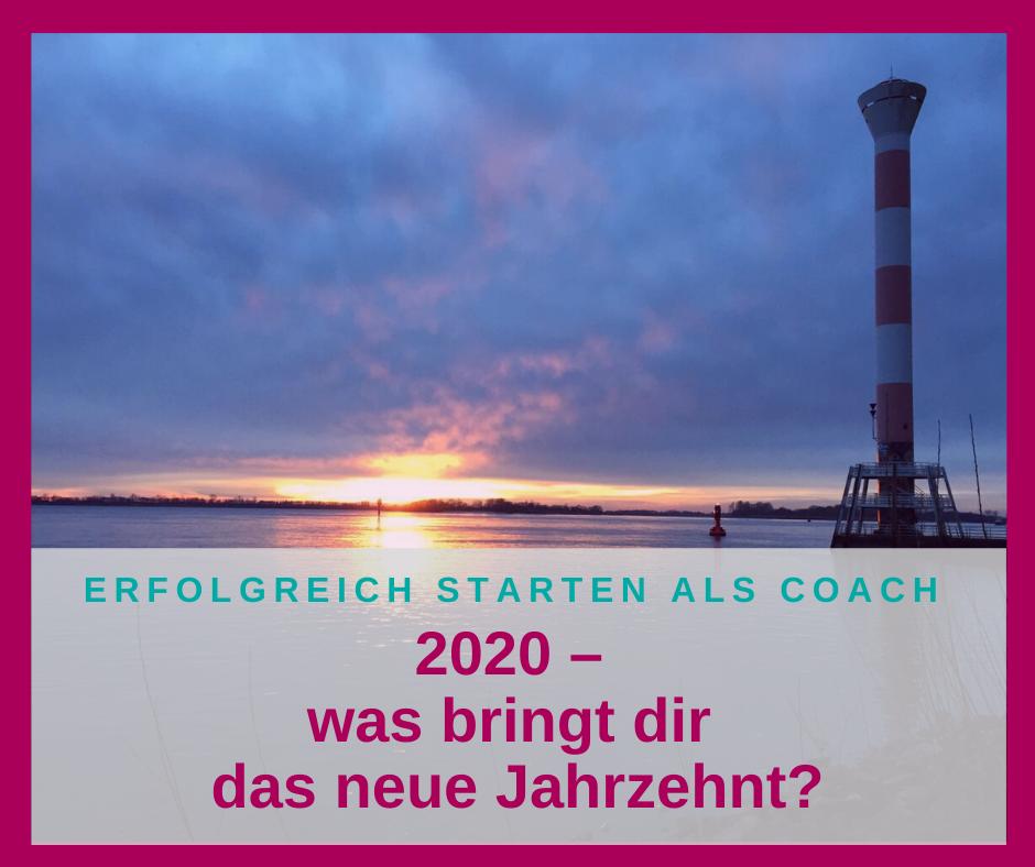 2020 – was bringt dir das neue Jahrzehnt?