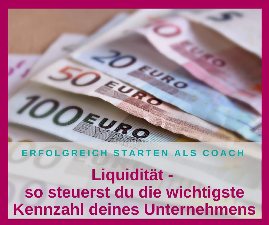 Liquidität im Coaching-Business – so steuerst du die wichtigste Kennzahl deines Unternehmens