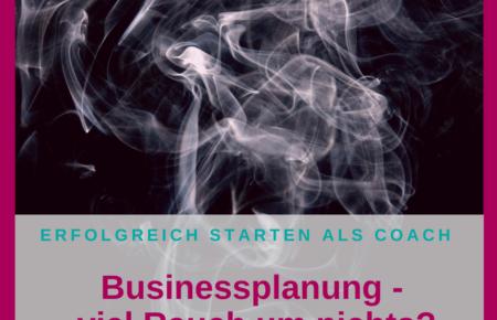 Businessplanung – viel Rauch um nichts?