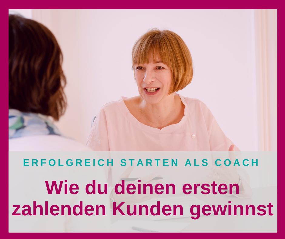 Wie du deinen ersten zahlenden Coaching-Kunden gewinnst