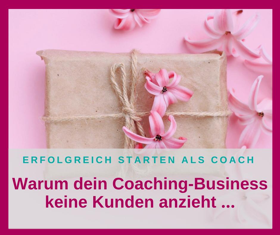Warum dein Coaching-Business keine Kunden anzieht