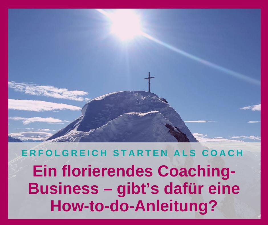Ein florierendes Coaching-Business – gibt's dafür eine How-to-do-Anleitung?