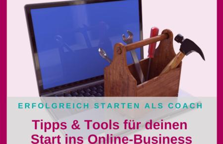 Tipps & Tools für deinen Start ins Online-Business