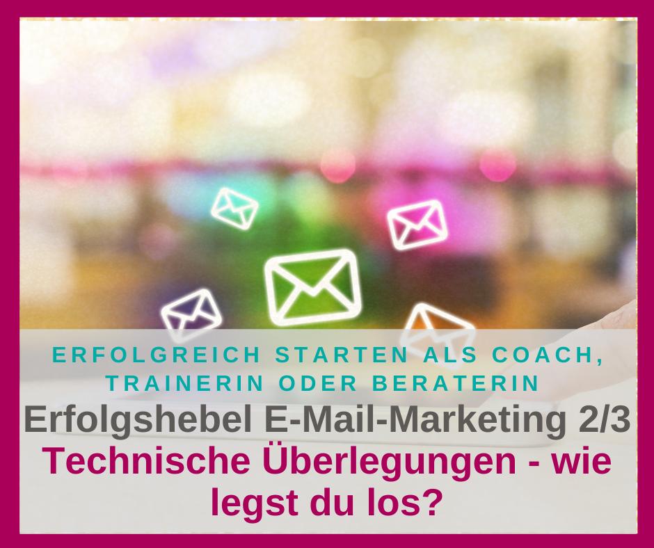Erfolgshebel E-Mail-Marketing (2/3): Technische Überlegungen – wie funktioniert der Prozess?